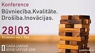 """28. martā norisināsies konference """"Būvniecība. Kvalitāte. Drošība. Inovācijas"""""""