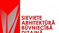 """Paziņoti foruma """"Sieviete arhitektūrā, būvniecībā, dizainā 2018"""" rezultāti"""